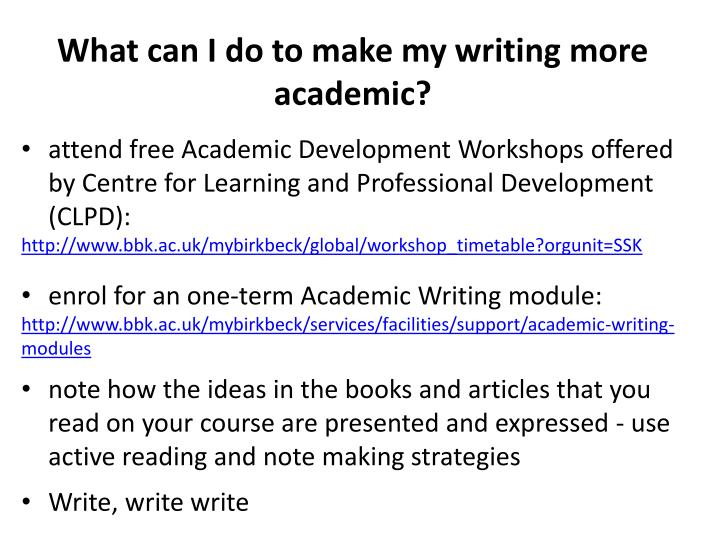 What can I do to make my writing more academic?