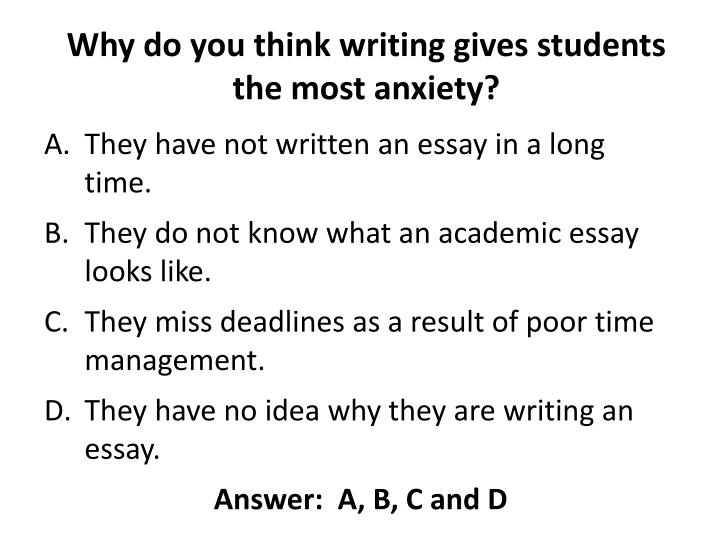 Why do you think writing gives students the most anxiety