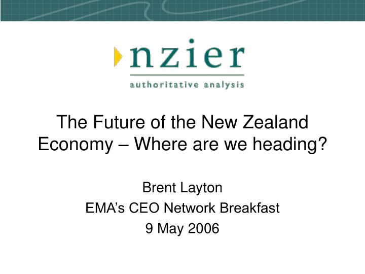 the future of the new zealand economy where are we heading n.