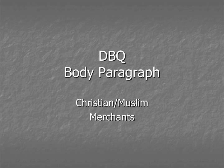 ap world dbq attitudes of christianity and islam toward merchants Ap world summer assignment no other era is as easy to summarize as the early modern (1450-1750) era this is the era the europeans wake-up, expand, and build empires.