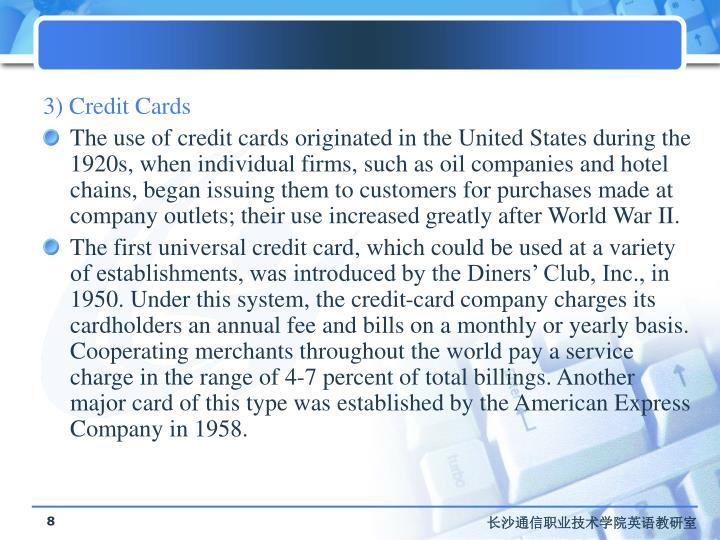 3) Credit Cards