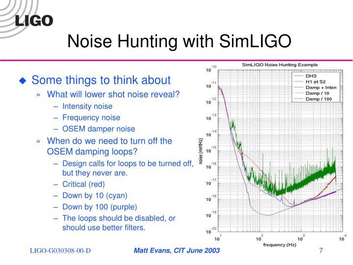 Noise Hunting with SimLIGO