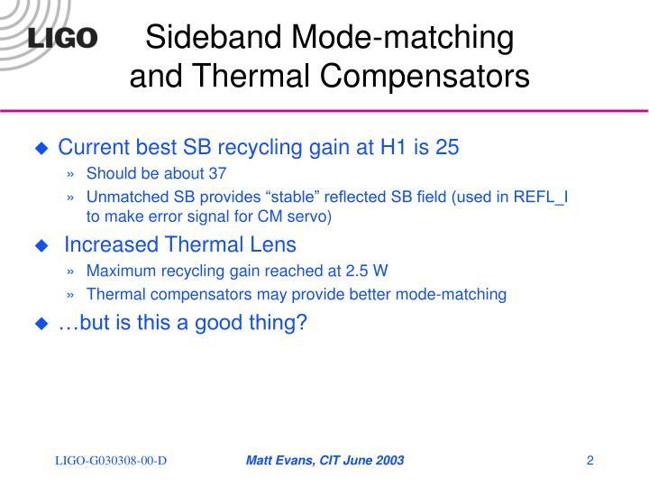 Sideband mode matching and thermal compensators