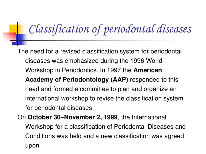 Classification of periodontal diseases