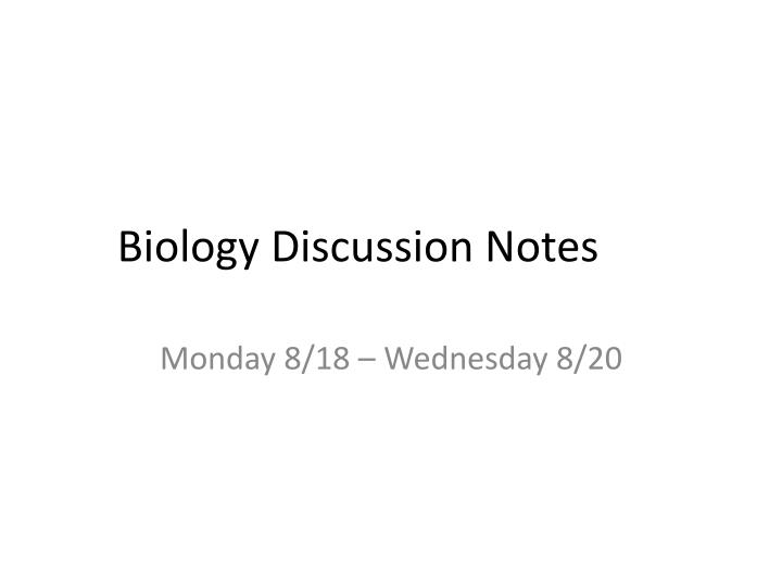 Biology discussion notes