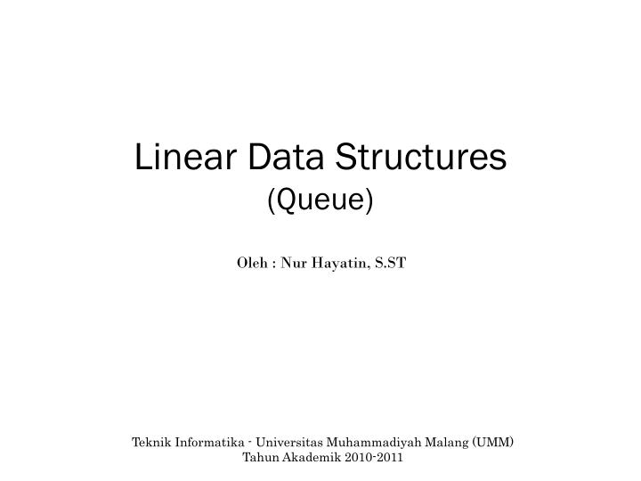 Linear data structures queue