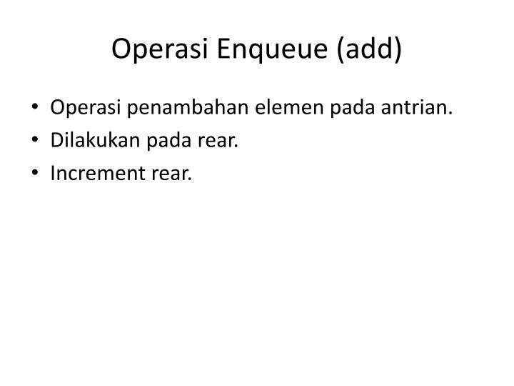 Operasi Enqueue (add)