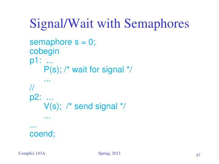 Signal/Wait with Semaphores