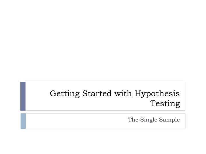 getting started with hypothesis testing n.