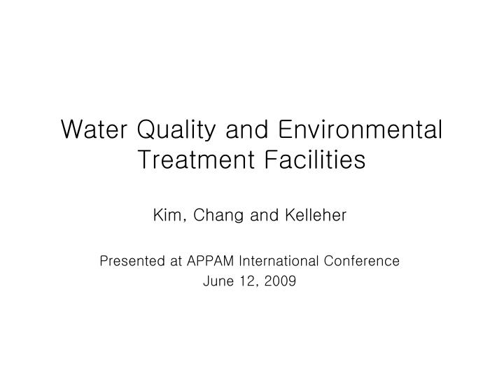 water quality and environmental treatment facilities n.