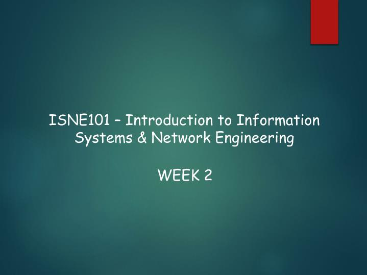 isne101 introduction to information systems network engineering n.