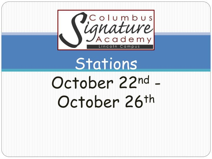stations october 22 nd october 26 th n.