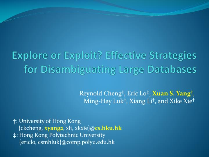 explore or exploit effective strategies for disambiguating large databases n.