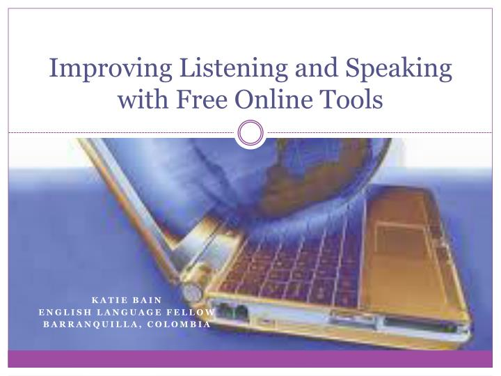 improving listening and speaking with free online tools n.