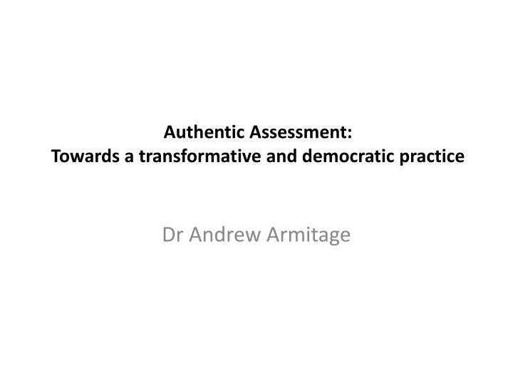 authentic assessment towards a transformative and democratic practice n.
