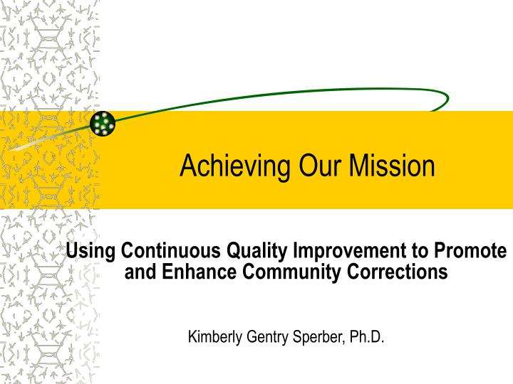 achieving our mission n.
