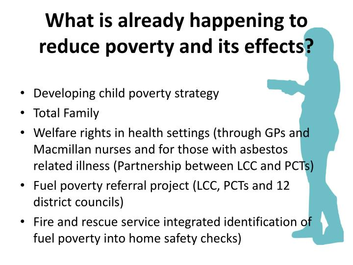 What is already happening to reduce poverty and its effects?