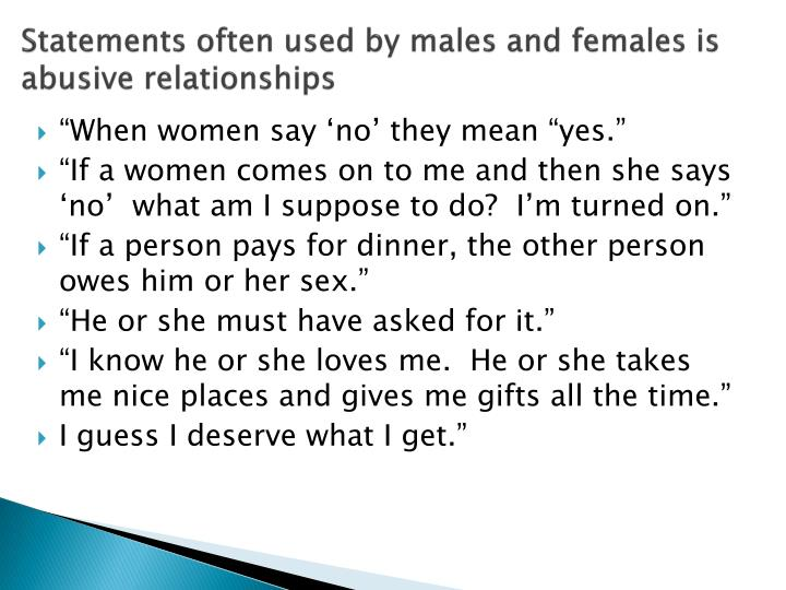 Statements often used by males and females is abusive relationships