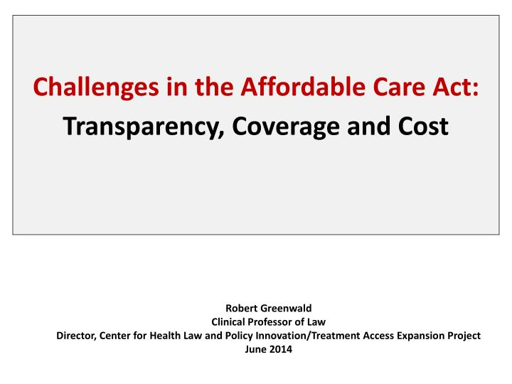 challenges in the affordable care act transparency coverage and cost n.