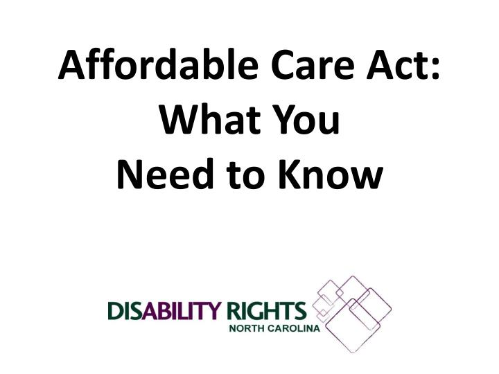 affordable care act what you need to know n.
