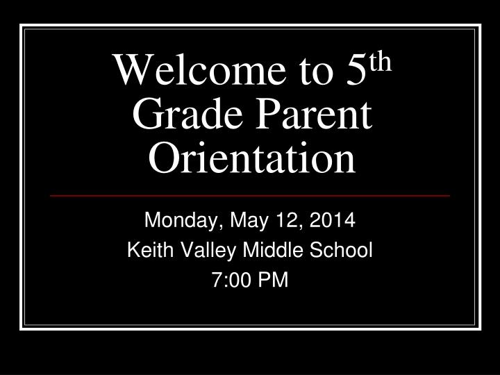 welcome to 5 th grade parent orientation n.