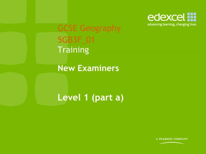 gcse geography 5gb3f 01 training new examiners level 1 part a n.