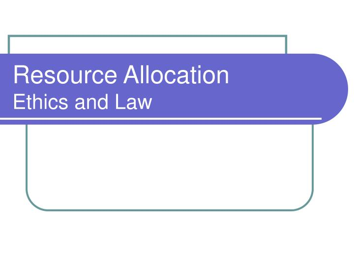 resource allocation ethics and law n.