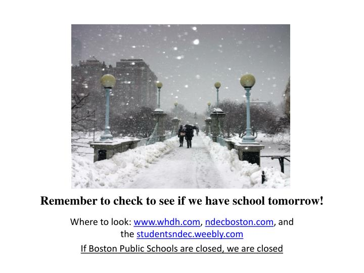 remember to check to see if we have school tomorrow n.