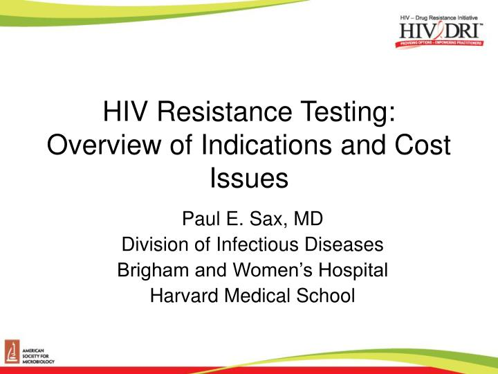 hiv resistance testing overview of indications and cost issues n.