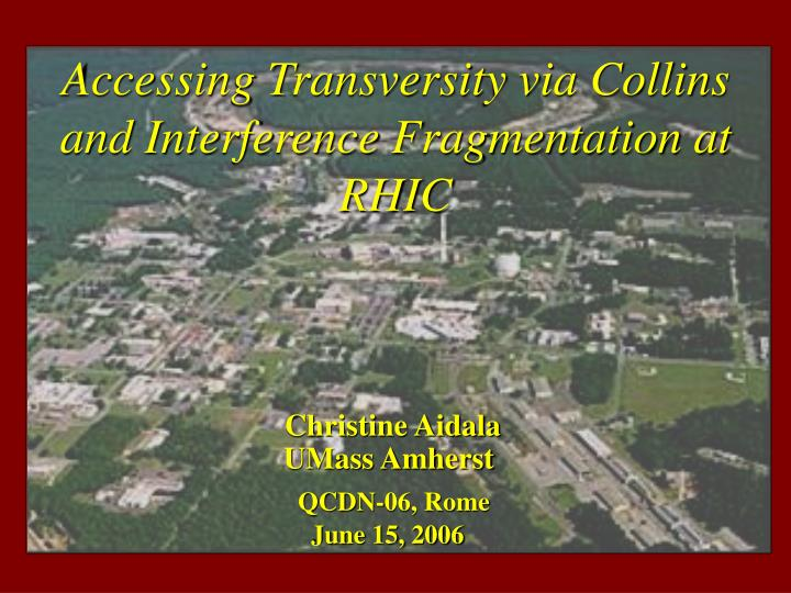 accessing transversity via collins and interference fragmentation at rhic n.