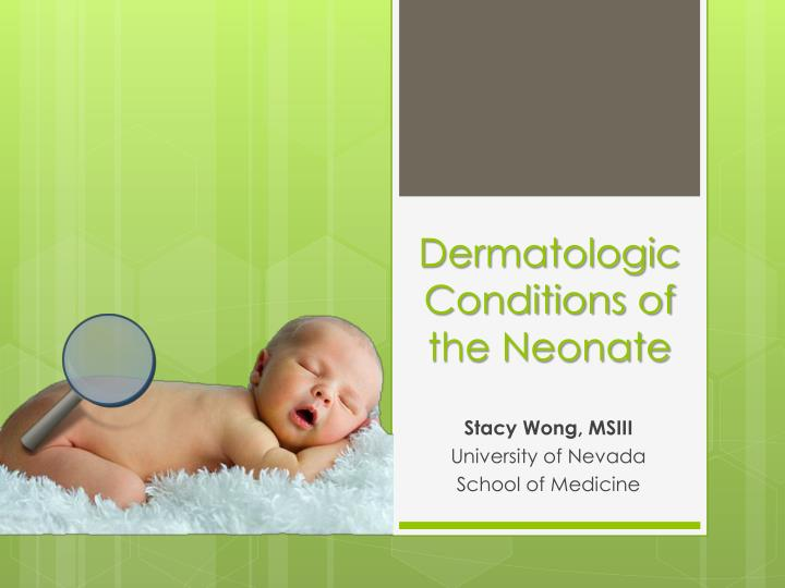 dermatologic conditions of the neonate n.