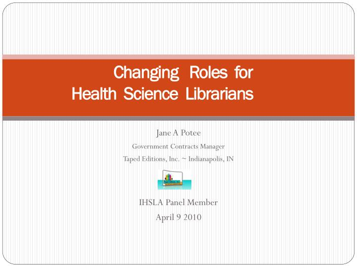 changing roles for health science librarians n.