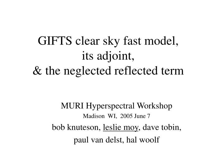 gifts clear sky fast model its adjoint the neglected reflected term n.