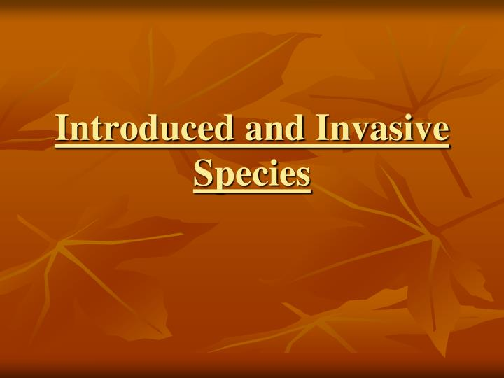 introduced and invasive species n.