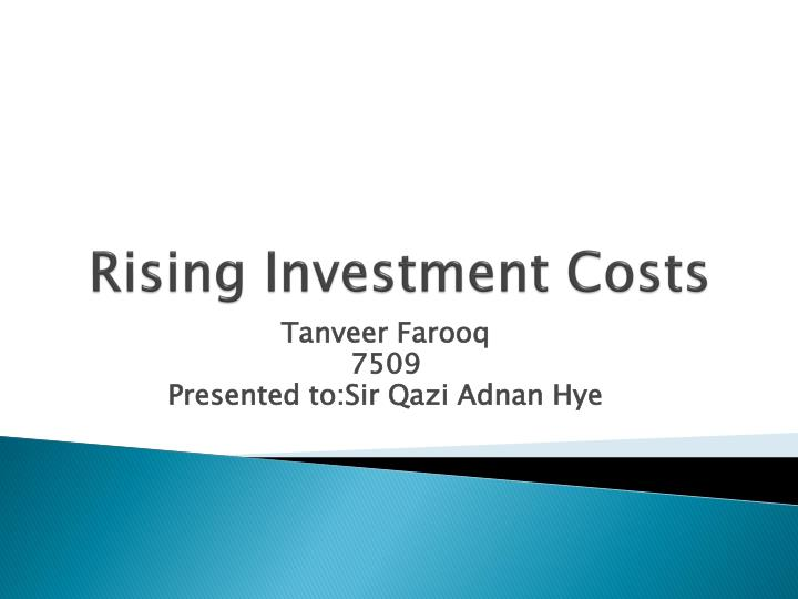 rising investment costs n.