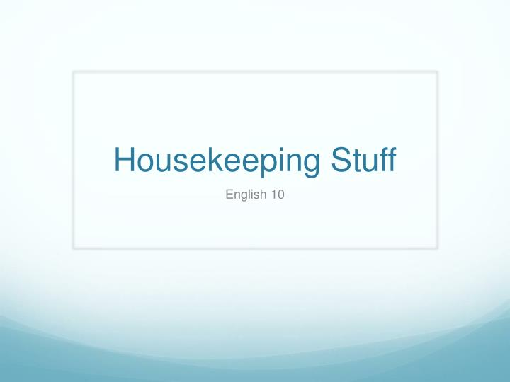 housekeeping stuff n.