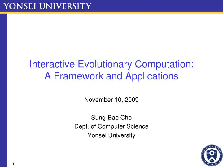 interactive evolutionary computation a framework and applications n.