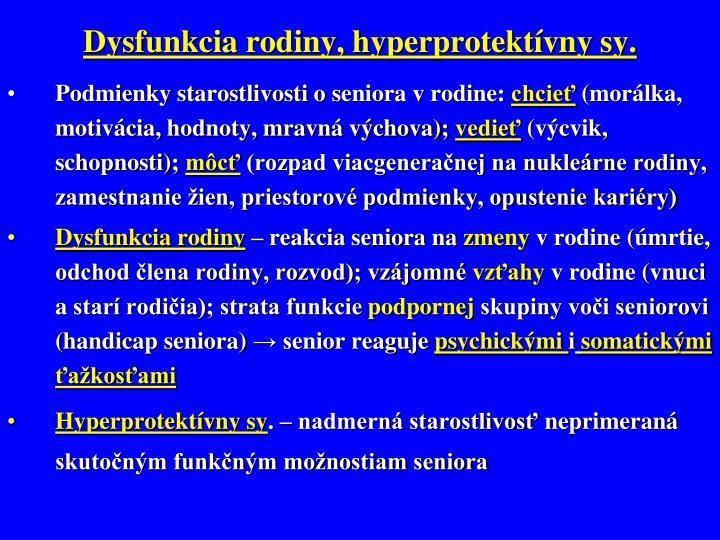 Dysfunkcia rodiny, hyperprotektívny sy.