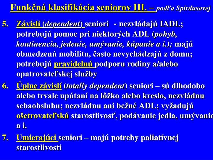 Funkčná klasifikácia seniorov III. –