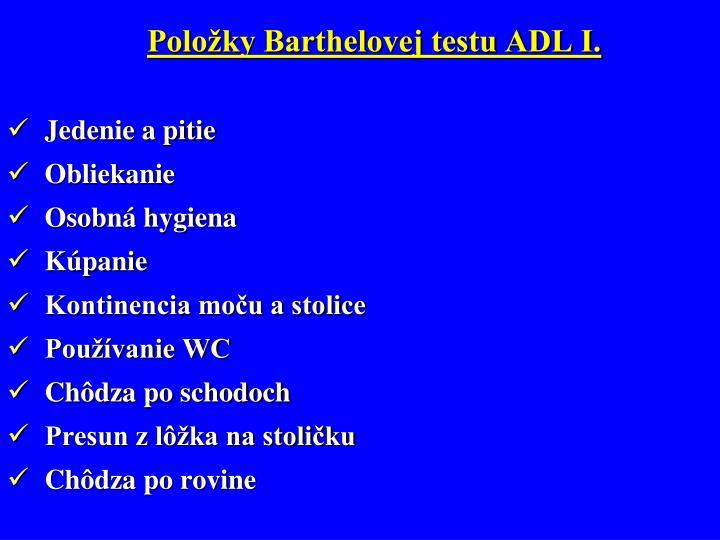 Položky Barthelovej testu ADL I.