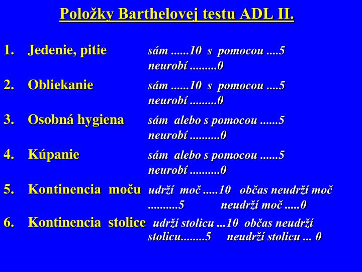 Položky Barthelovej testu ADL II.