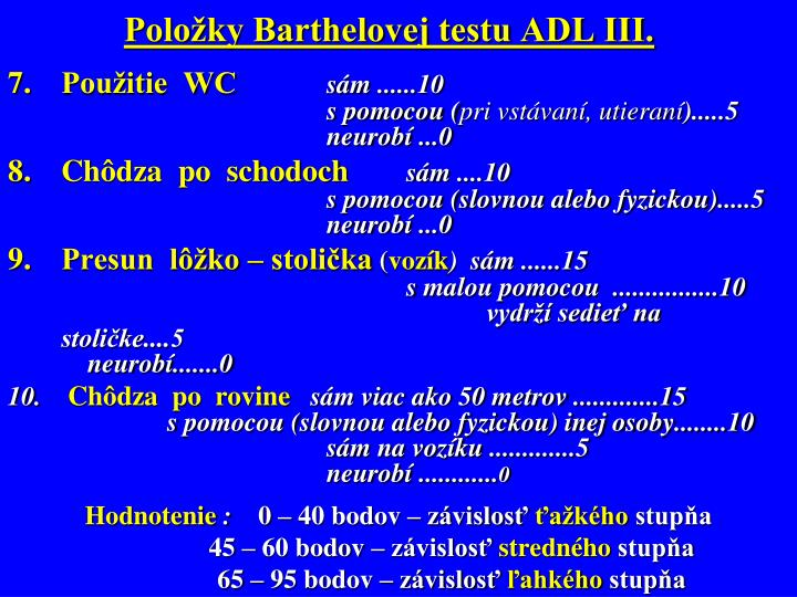 Položky Barthelovej testu ADL III.