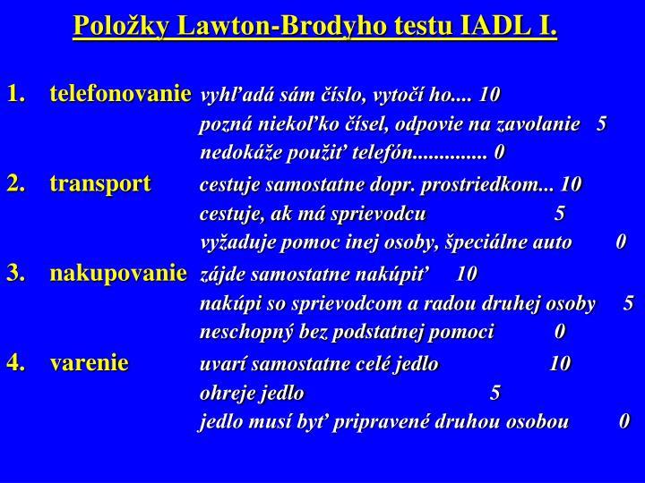 Položky Lawton-Brodyho testu IADL I.