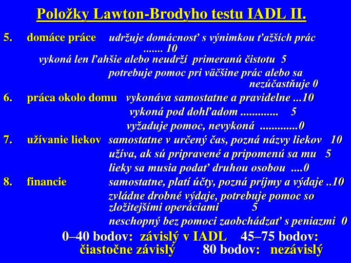 Položky Lawton-Brodyho testu IADL II.
