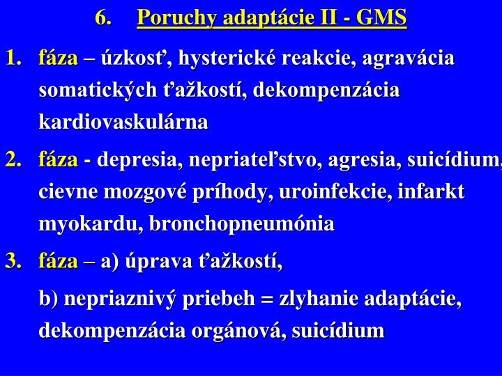 Poruchy adaptácie II - GMS