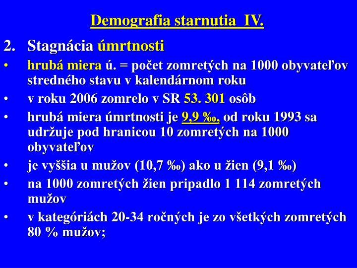 Demografia starnutia  IV.