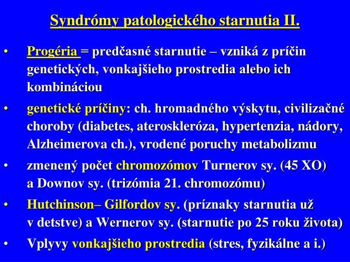 Syndrómy patologického starnutia II.