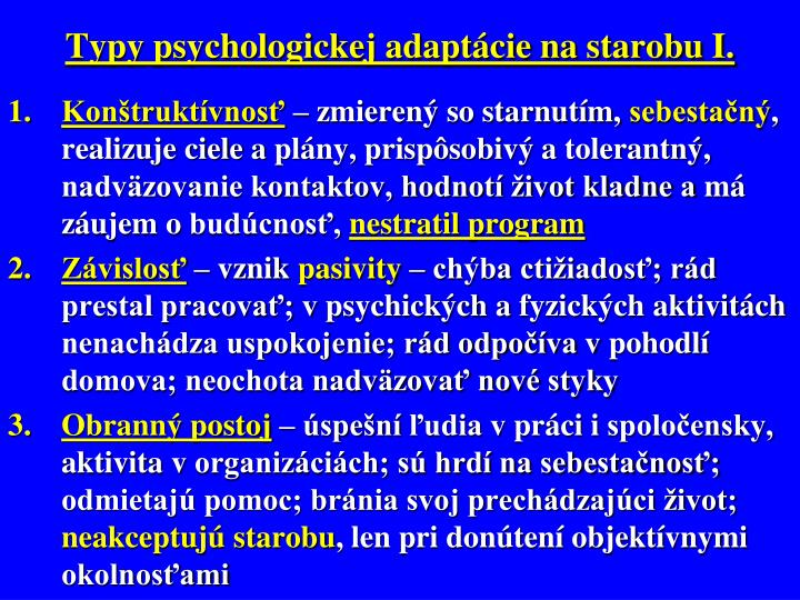 Typy psychologickej adaptácie na starobu I.