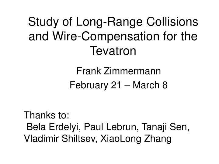 study of long range collisions and wire compensation for the tevatron n.