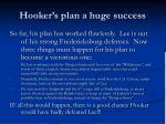 hooker s plan a huge success
